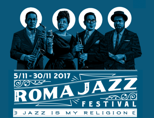Roma Jazz Festival 2017: jazz is my religion